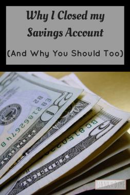 Why I Closed my Savings Account