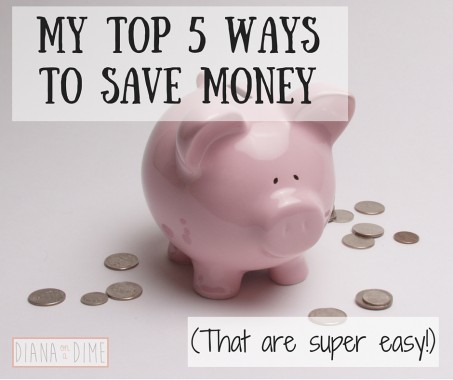 My Top 5 Ways to Save Money
