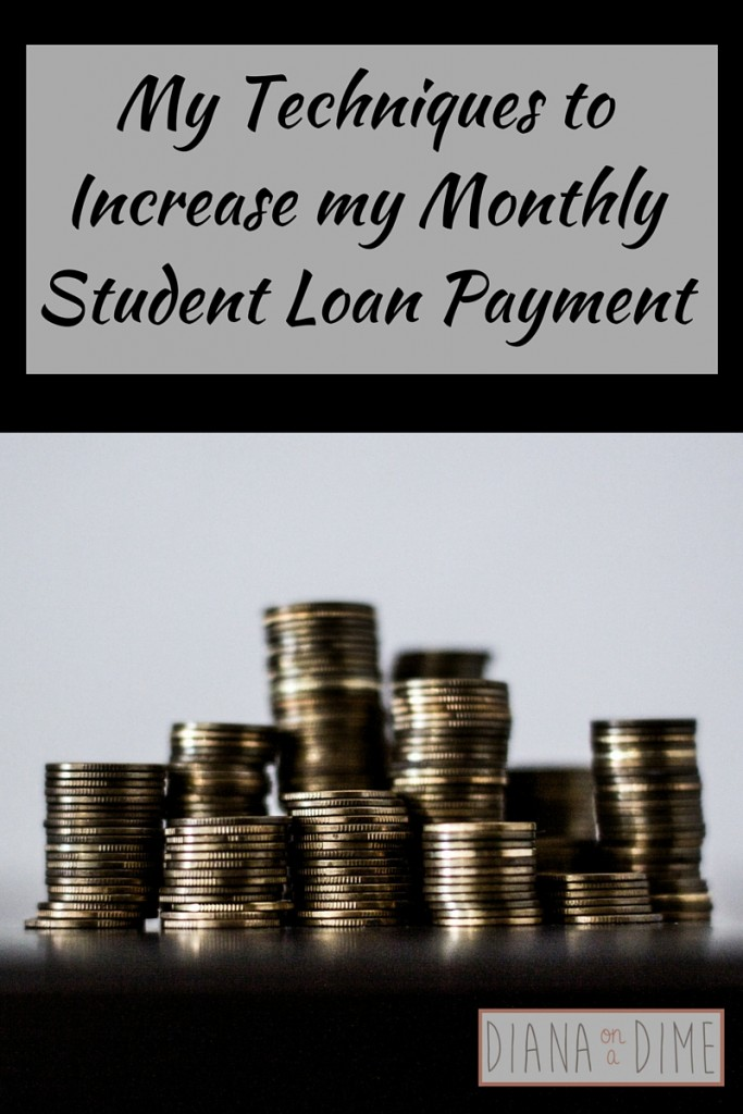 My Techniques to Increase my Monthly Student Loan Payment