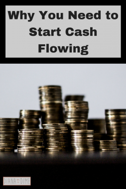 Why You Need to Start Cash Flowing