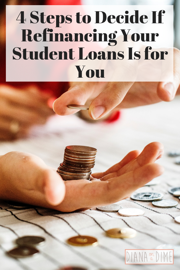 4 Steps to Decide If Refinancing Your Student Loans Is for You