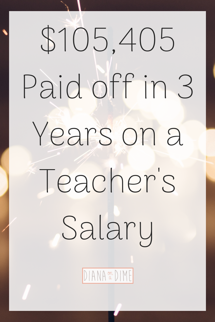 $105,405 Paid off in 3 Years on a Teacher's Salary