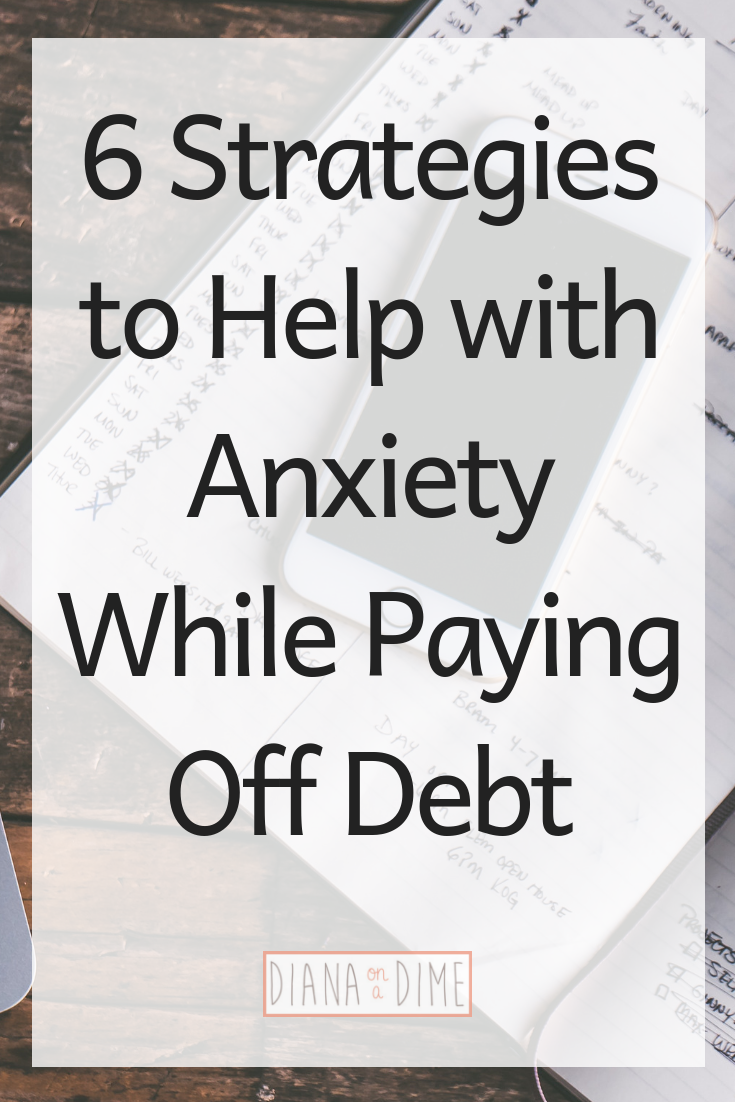 6 Strategies to Help with Anxiety While Paying Off Debt