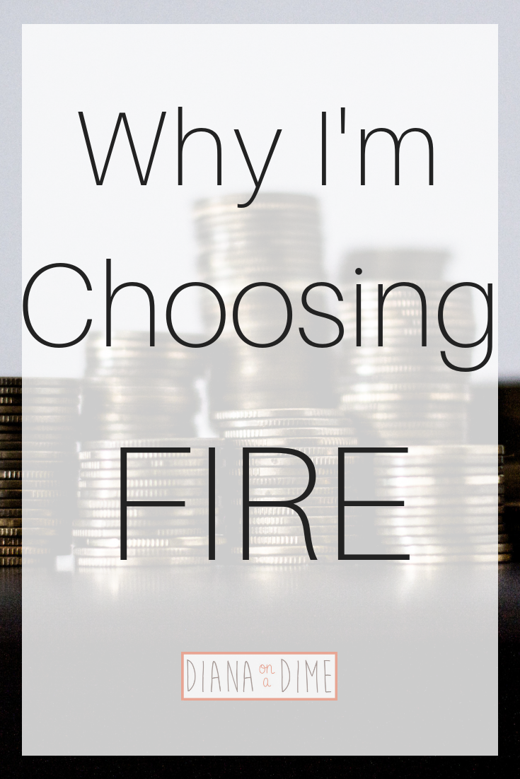 Why I'm Choosing FIRE