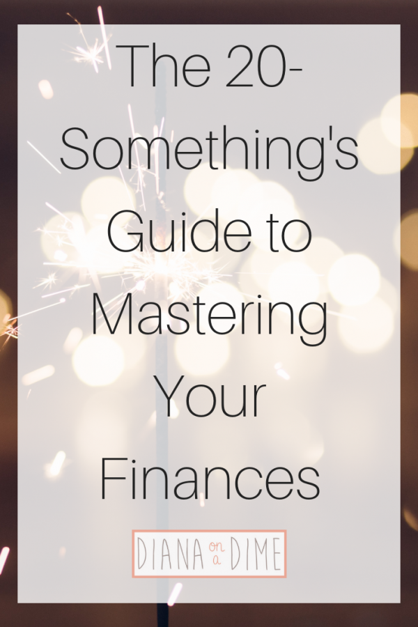 The 20-Something's Guide to Mastering Your Finances