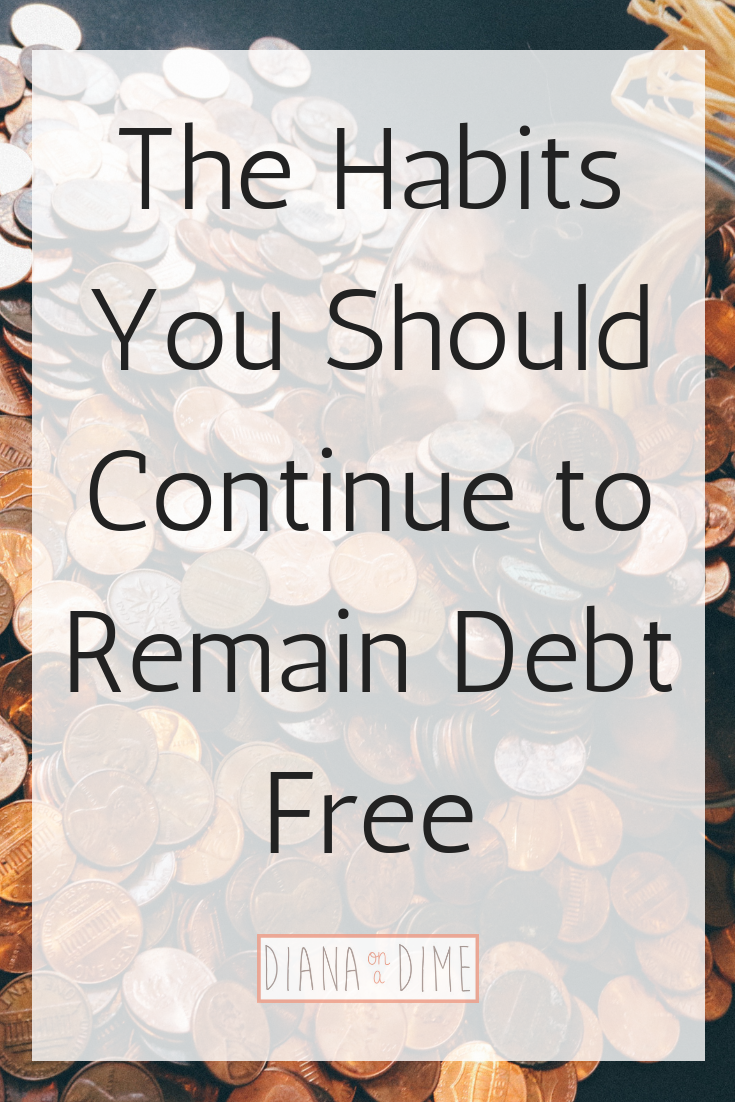 The Habits You Should Continue to Remain Debt Free