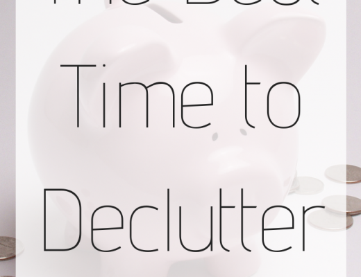 The Best Time to Declutter