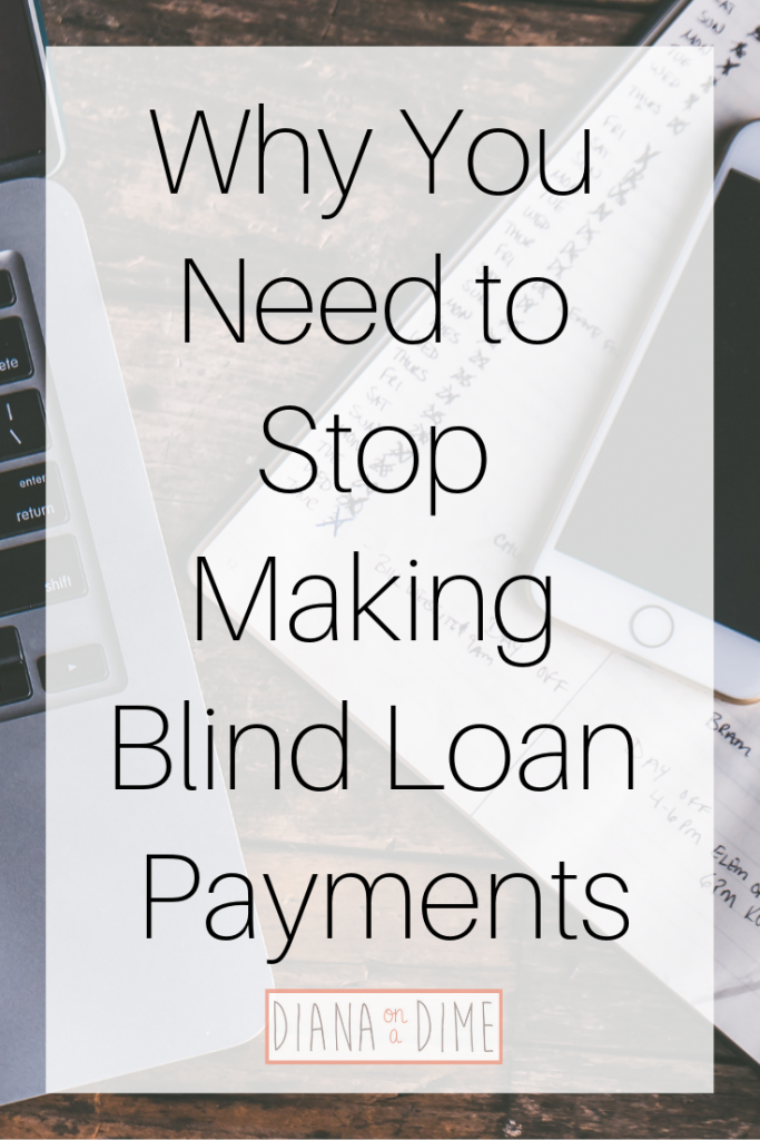 Why You Need to Stop Making Blind Loan Payments