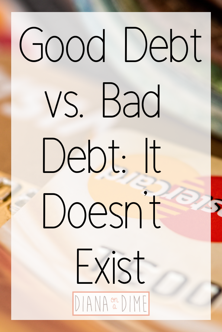 Good Debt vs. Bad Debt_ It Doesn't Exist