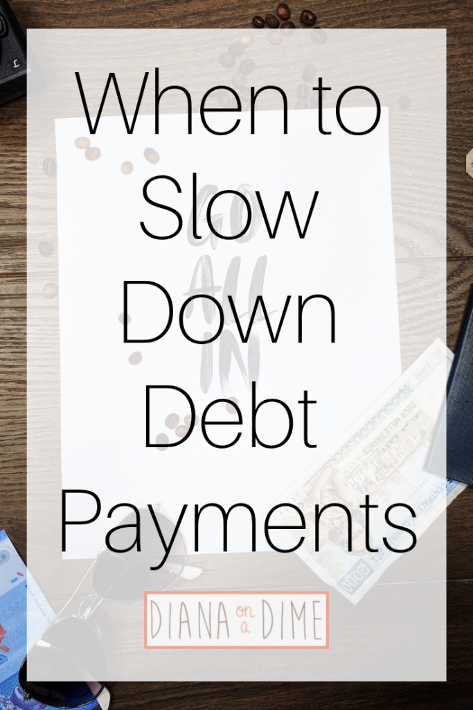 When to Slow Down Debt Payments