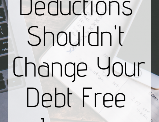 Why Tax Deductions Shouldn't Change Your Debt Free Journey