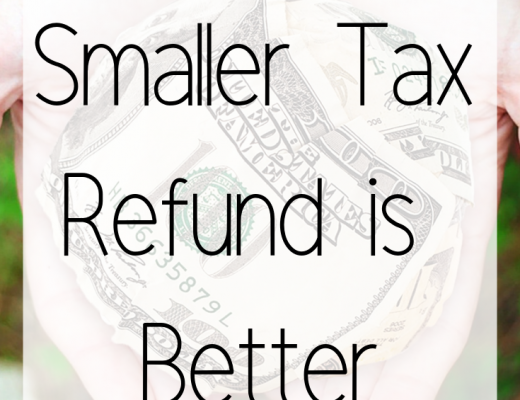 Why a Smaller Tax Refund is Better