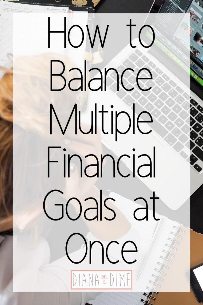 How to Balance Multiple Financial Goals at Once