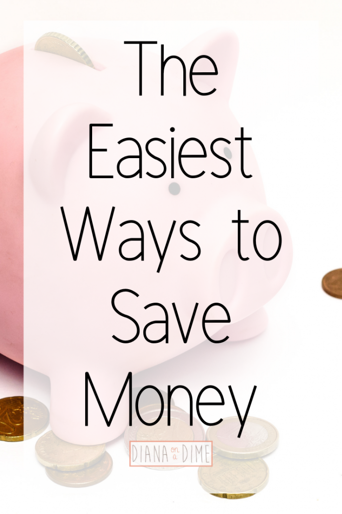 The Easiest Ways to Save Money