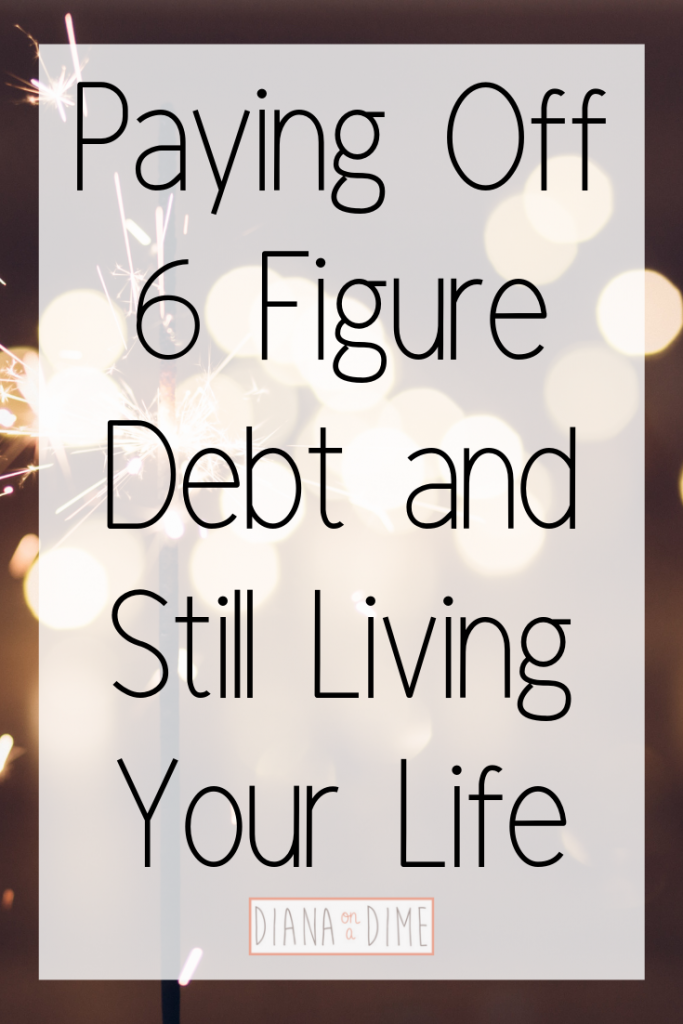 Paying Off 6 Figure Debt and Still Living Your Life