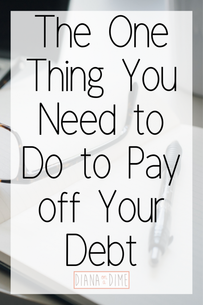 The One Thing You Need to Do to Pay off Your Debt